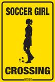 Soccer Girl Crossing - Metal Tabela