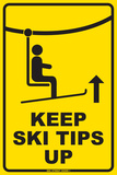 Keep Ski tips up Tin Sign