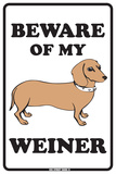 Beware of My Weiner Tin Sign