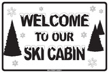 Welcome to Our Ski Cabin Plaque en métal