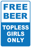 Free Beer Topless Girls Only Tin Sign