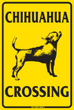 Chihuahua Crossing Tin Sign