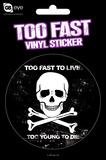 Too Fast Too Live Vinyl Sticker Klistremerker