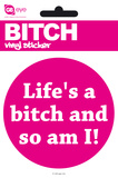 Bitch Life&#39;s A Vinyl Stickers Stickers