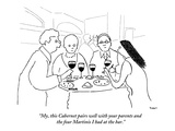 """My, this Cabernet pairs well with your parents and the four Martinis I ha…"" - New Yorker Cartoon Premium Giclee Print by Michael Shaw"