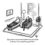 """If you have any mental-health issues you'd like to discuss, now would be …"" - New Yorker Cartoon Premium Giclee Print by Frank Cotham"