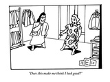 """Does this make me think I look good?"" - New Yorker Cartoon Premium Giclee Print by Bruce Eric Kaplan"