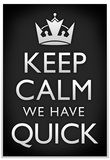 Keep Calm We Have Quick Sports Poster Posters