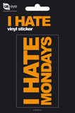 I Hate Mondays Vinyl Stickers Stickers