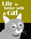 Life is Better with a Cat Posters by Ginger Oliphant