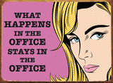 What Happens Office Tin Sign
