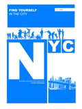 Nyc: Find Yourself In The City Prints by  NaxArt