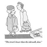 """The street's lower than the sidewalk, dear.""  - New Yorker Cartoon Premium Giclee Print by Gahan Wilson"
