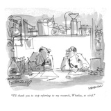 """I'll thank you to stop referring to my research, Whatley, as sci-?."" - New Yorker Cartoon Premium Giclee Print by James Stevenson"