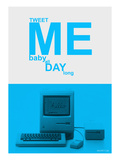 Tweet Me Baby All Day Long Prints by  NaxArt