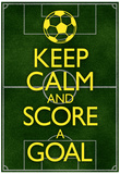 Keep Calm and Score a Goal Soccer Poster Pósters