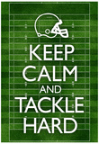 Keep Calm and Tackle Hard Football Poster Póster
