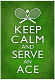 Keep Calm and Serve an Ace Tennis Poster Plakáty