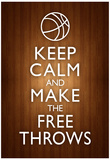 Keep Calm and Make the Free Throws Poster Plakát