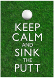 Keep Calm and Sink the Putt Golf Poster Affiches