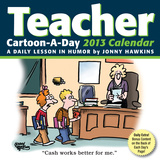 Teacher Cartoon-a-Day - 2013 Calendar Calendarios