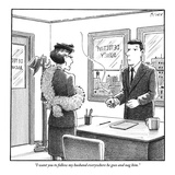 """I want you to follow my husband everywhere he goes and nag him.""  - New Yorker Cartoon Premium Giclee Print by Harry Bliss"