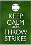 Keep Calm and Throw Strikes Baseball Poster Láminas