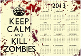Keep Calm and Kill Zombies 2013 Calendar Poster Posters