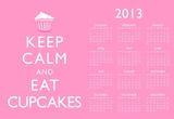 Keep Calm and Eat Cupcakes 2013 Calendar Poster Posters