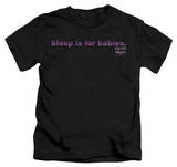 Youth: Up All Night - Sleep is for Babies Shirt