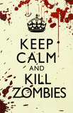 Keep Calm and Kill Zombies Stampe