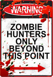 Warning: Zombie Hunters Only Beyond This Point Posters