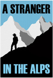 A Stranger In the Alps Movie Poster Posters