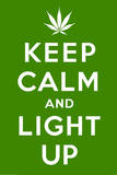 Keep Calm and Light Up Prints