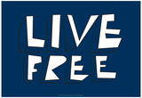Live Free Annimo Posters