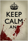 Keep Calm And... Posters