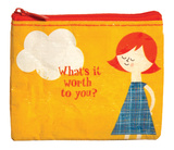 What's It Worth To You Coin Purse Coin Purse