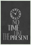 No Time Like The Present Affiches