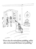 """Ever since he retired from yodelling, all he does is sit around the house…"" - New Yorker Cartoon Premium Giclee Print by Michael Maslin"