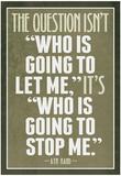 Who Is Going To Stop Me Ayn Rand Kunstdrucke