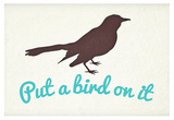 Put A Bird On It Prints