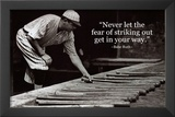 Babe Ruth Striking Out Famous Quote Archival Photo Poster Print