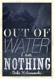 Out of Water I Am Nothing Prints