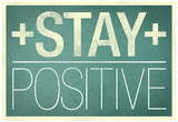 Stay Positive Affiches