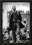 Teddy Roosevelt Speak Softly Quote Archival Photo Poster Posters