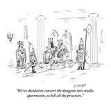 """We've decided to convert the dungeon into studio apartments, so kill all …"" - New Yorker Cartoon Premium Giclee Print by David Sipress"