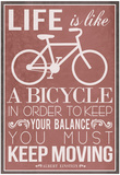 Life Is Like a Bicycle Prints