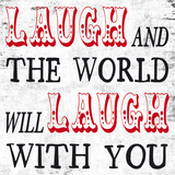 Laugh and The World Laughs Prints by Max Carter
