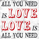 All You Need is Love Posters by Max Carter