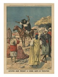 Arab Agitator Preaching the Holy War in Tripolitania, Illustration from 'Le Petit Journal' Premium Giclee Print by  French